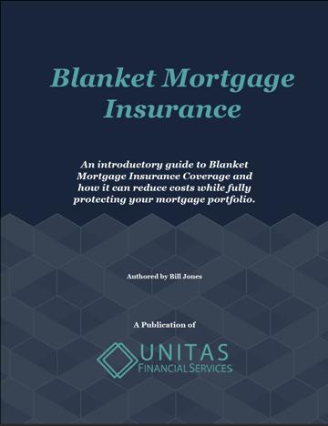 Blanket Mortgage Insurance Alternative to CPI Unitas Financial Services